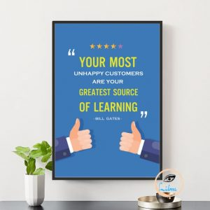 Tranh Động Lực - Your Most Unhappy Customers Are Your Greatest Source Of Learning