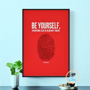 Tranh Động Lực - Be Yourself Everyone Else Already Taken