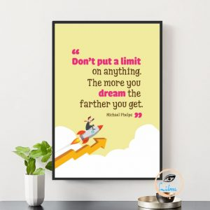 Tranh Động Lực - Dont put a Limit On Anything The More You Dream The Farther Yoi Get
