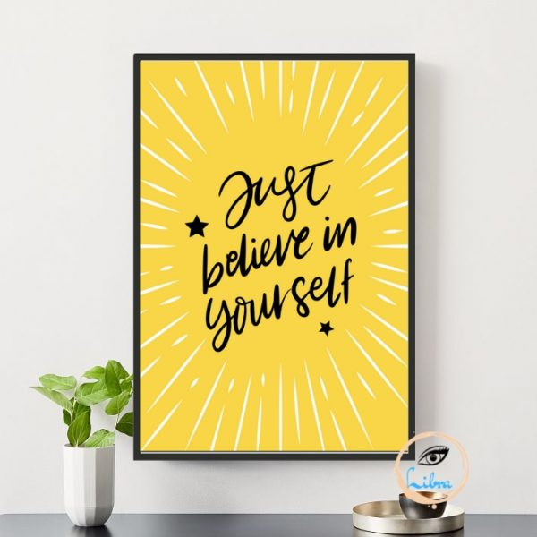 Tranh Động Lực - Just believe In Yourself